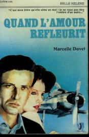 Quand L'Amour Refleurit. Collection : A La Belle Helene. - Couverture - Format classique