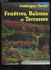 Amenager Fleurir Fenetres Balcons Et Terrasses - Couverture - Format classique