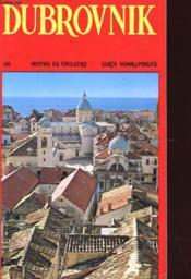 Dubrovnik Et Ses Environs - Histoire - Culture - Art - Tourisme - Beautes Naturelles - Couverture - Format classique