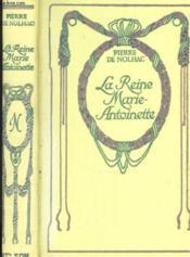 La reine Marie Antoinette. - Couverture - Format classique