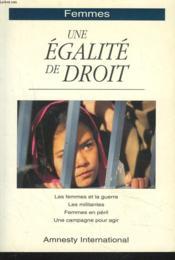 Femmes, une égalité de droit. Les femmes et la guerre , Les militantes , Femmes en péril , Une campagne pour agir - Couverture - Format classique