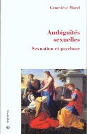 Ambiguites sexuelles ; sexuation et psychoses - Intérieur - Format classique