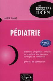 Pediatrie Dossiers Originaux Annales Et Dossiers Transversaux Corriges Et Commentes 2e Edition - Intérieur - Format classique