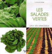 Les salades vertes ; culture, soin, conseils pratiques - Couverture - Format classique