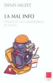La Mal Info ; Enquete Sur Des Consommateurs De Medias - Intérieur - Format classique