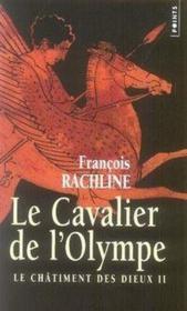 Le châtiment des dieux t.2 ; le cavalier de l'olympe - Couverture - Format classique