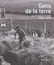 Gens de la terre ; la france rurale 1880-1940 - Intérieur - Format classique