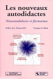 Les nouveaux autodidactes neo-autodidaxie et formation - Couverture - Format classique