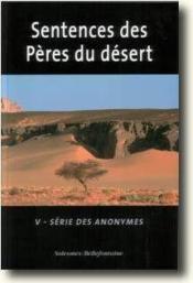 Sentences des pères du désert t.5 ; série des anonymes - Couverture - Format classique
