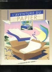 L'Aventure Du Papier - Couverture - Format classique