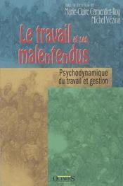 Le travail et ses malentendus ; psychodynamique du travail et gestion - Couverture - Format classique
