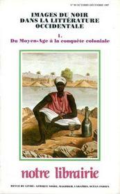 Images du noir dans la litterature occidentale t.1 ; du moyen age a la conquete coloniale - Intérieur - Format classique