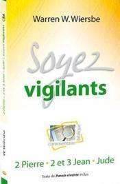 Soyez vigilants ; 2 Pierre, 2 et 3 Jean, Jude - Couverture - Format classique