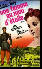 Une Femme Au Nom D Etoile. Les Chevaux Du Ciel 2. - Couverture - Format classique