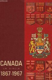 Canada Un Siecle 1867-1967 - Couverture - Format classique