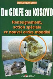 Du Golfe Au Kosovo Renseignement, Action Speciale Et Nouvel Ordre Mondial - Intérieur - Format classique