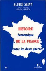 Histoire Economique De La France Entre Les Deux Guerres T.1 - Couverture - Format classique