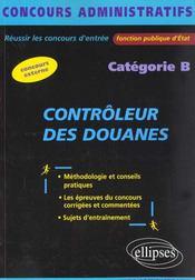Controleur Des Douanes Categorie B Concours Methodologie Et Conseils Pratiques Sujets D'Entrainement - Intérieur - Format classique