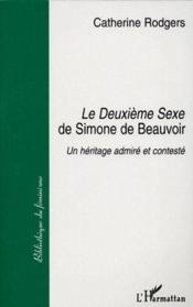 Le deuxième sexe de Simone de Beauvoir ; un héritage admiré et contesté - Couverture - Format classique