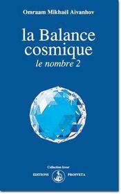 La balance cosmique ; le nombre 2 - Intérieur - Format classique