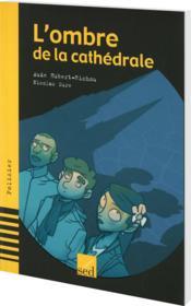Les Cles Du Francais ; L'Ombre De La Cathédrale ; Cm2 - Couverture - Format classique