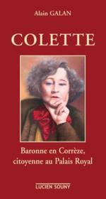 Colette ; baronne en Corrèze, citoyenne au Palais Royal - Couverture - Format classique