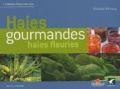 Haies gourmandes, haies fleuries - Couverture - Format classique