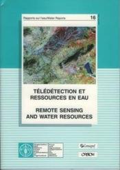 Teledetection et ressources en eau ; remote sensing and water resources ; rapports sur l'eau n.16 - Couverture - Format classique