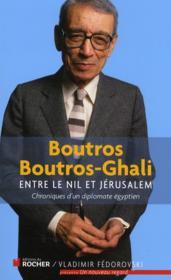 Entre le Nil et Jérusalem ; chroniques d'un diplomate égyptien - Couverture - Format classique