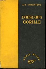Couscous Gorille. Collection : Serie Noire Sans Jaquette N° 327 - Couverture - Format classique