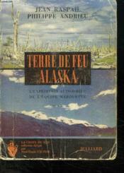 Terre De Feu. Alaska. L Expedition Automobile De L Equipe Marquette. - Couverture - Format classique