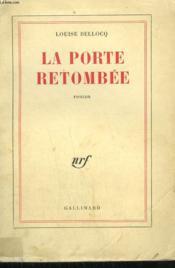 La Porte Retombee. - Couverture - Format classique