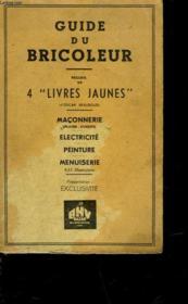 Guide Du Bricoleur - Recueil De 4 Livres Jaunes - Couverture - Format classique