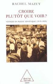 Croire plutot que voir ? - voyages en russie sovietique (1919-1939) - Intérieur - Format classique