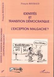Identite Et Transition Democratique ; L'Exception Malgache - Couverture - Format classique