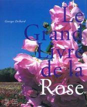 Le Grand Livre De La Rose - Intérieur - Format classique