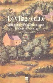 Le village eclate habitat et societe dans les campagnes de l'ouest au moyen age - Intérieur - Format classique