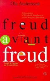 Freud Avant Freud. La Prehistoire De La Psychanalyse (1886- 1896) - Couverture - Format classique