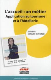 L'accueil : un métier ; application au tourisme et à l'hôtellerie - Couverture - Format classique