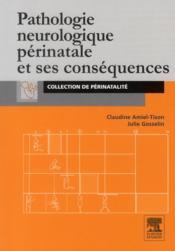 Pathologie neurologique périnatale et ses conséquences - Couverture - Format classique