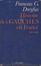 Histoire Des Gauches En France 1940-1974. - Couverture - Format classique
