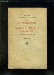 LES INTERVENTIONS DE PRATIQUE MEDICALE COURANTE. TECHNIQUES , INDICATIONS. 3em EDITION. - Couverture - Format classique