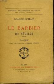 Le Barbier De Seville. Comedie En 4 Actes Suivi De Eugenie Drame En 5 Actes Suivi De Un Essai Sur Le Drame Serieux. - Couverture - Format classique