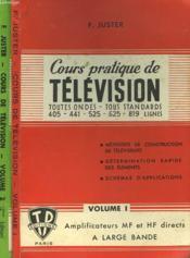 Cours Pratique De Television. Toutes Ondes, Tous Standards. Volumes I Et Ii. - Couverture - Format classique