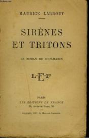 Sirenes Et Tritions. Le Roman Du Sous-Marin. - Couverture - Format classique