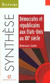 Republicains Et Democrates Aux Etats Unis Au 20 E Siecle - Couverture - Format classique