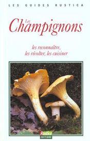 Les champignons ; les reconnaitre les recolter les cuisiner - Intérieur - Format classique