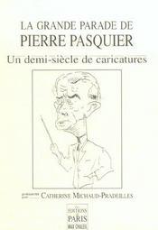 La grande parade de pierre pasquier ; un demi-siecle de caricatures - Intérieur - Format classique