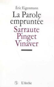La parole empruntee - sarraute, pinget, vinaver - Couverture - Format classique