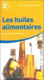 Les huiles alimentaires - Couverture - Format classique